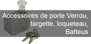 Accessoires de porte : Verrou, targette, loqueteau, Batteuse