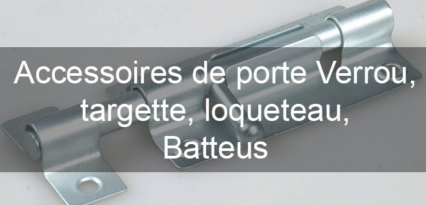 Accessoires De Porte Verrou Targette Loqueteau Batteuse - Porte placard coulissante jumelé avec serrurier paris 75004