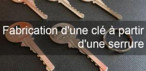 Fabrication d'une clé à partir d'une serrure