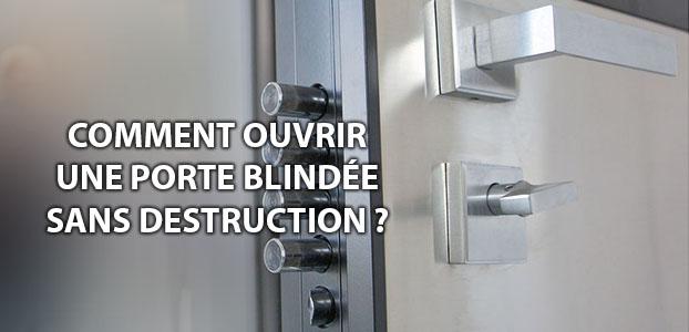 comment ouvrir une porte blindee sans destruction