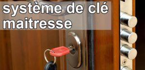 Choisir un bon système de clé maitresse